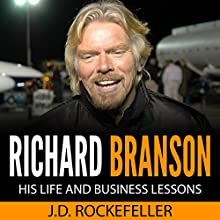 Richard Branson: His Life and Business Lessons (       UNABRIDGED) by J. D. Rockefeller Narrated by  5395 MEDIA LLC