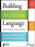 Building Academic Language: Meeting Common Core Standards Across Disciplines, Grades 5-12 (Jossey-Bass Education Series)