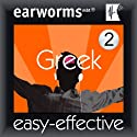 Rapid Greek: Volume 2 (       UNABRIDGED) by Earworms Learning Narrated by Marlon Lodge