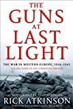 9780805062908: The Guns at Last Light: The War in Western Europe, 1944-1945 (Liberation Trilogy)