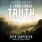 A Conditional Truth: The Antiarch Trilogy, Book 2 | Eryn Carpenter