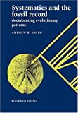 Systematics and the Fossil Record: Documenting Evolutionary Patterns (0632036427) by Smith, Andrew