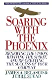 Soaring with the Phoenix: Renewing the Vision, Reviving the Spirit, and Re-Creating the success of your company (044652400X) by Stead, Jerre