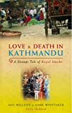 img - for Love & Death in Kathmandu: A Strange Tale of Royal Murder book / textbook / text book