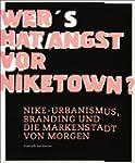 Wer hat Angst vor Niketown?: Nike-Urb...