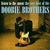 Listen To The Music - The Very Best Of The Doobie Brothers [International Release]