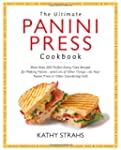 The Ultimate Panini Press Cookbook: M...