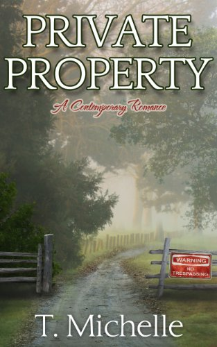 Book: Private Property - a Contemporary Romance Novella by T. Michelle