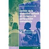 Gestión de la diversidad cultural en contextos de participación comunitaria: Miradas educativas para la inclusión...