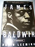 James Baldwin: A Biography (0805038353) by Leeming, David Adams