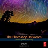 Image of The Photoshop Darkroom: Creative Digital Post-Processing