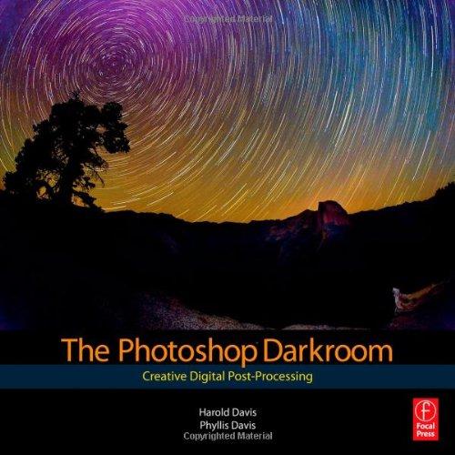 The Photoshop Darkroom: Creative Digital Post-Processing