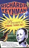 img - for The Pleasure of Finding Things Out by Feynman, Richard P (2007) book / textbook / text book