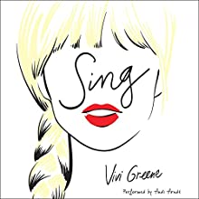Sing Audiobook by Vivi Greene Narrated by Andi Arndt