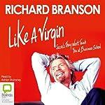 Like a Virgin: Secrets They Won't Teach You at Business School | Richard Branson
