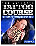 img - for The Ultimate Tattoo Course: The Complete Tattoo Apprentice Guide book / textbook / text book