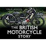 The British Motorcycle Story (Story series)