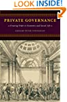 Private Governance: Creating Order in...