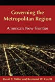 img - for Governing the Metropolitan Region: America's New Frontier book / textbook / text book