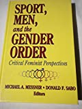 Sport, Men, and the Gender Order: Critical Feminist Perspectives (0873222814) by Messner, Michael A.