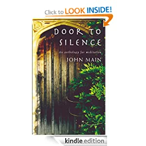 Door to Silence: An Anthology for Meditation John Main and Laurence Freeman