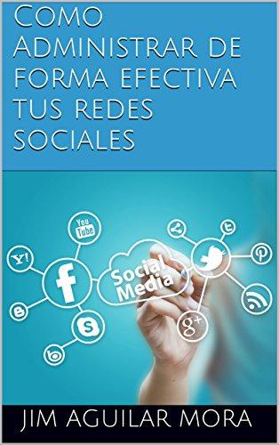 Como Administrar de forma efectiva tus redes sociales