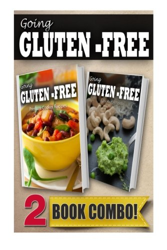 Going Gluten-Free Pressure Cooker Recipes   and Gluten-Free Raw Food Recipes: 2 Book Combo by Tamara Paul