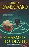 Charmed to Death: An Ophelia And Abby Mystery (0060793538) by Shirley Damsgaard