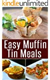 Easy Muffin Tin Meals