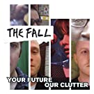 Your Future Our Clutter [Vinyl]