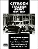Citroen Traction Avant 1934-1957 Limited Edition Premier (Brooklands Books Road Test Series): A Collection of Articles and Road Tests Covering: Types ... The Light and Big 15s Plus the Larger Sixes