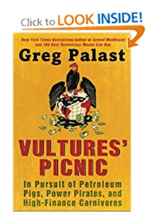 0   0 Vultures' Picnic In Pursuit of Petroleum Pigs Power Pirates and High-Finance Carnivores - Greg Palast