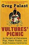 Vultures' Picnic: In Pursuit of Petro...