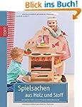 Spielsachen aus Holz und Stoff: 50 Id...