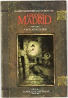 Hidden Madrid: Madrid's Oddities and Curiosities