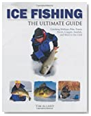 Ice Fishing The Ultimate Guide