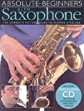 img - for Absolute Beginners: Alto Saxophone: The Complete Picture Guide to Playing Alto Sax (Includes Play-along CD, Featuring Professional Backing Tracks) book / textbook / text book