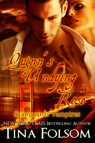 Tina Folsom - Quinn's Undying Rose (Scanguards Vampires #6)