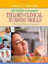 Skill Checklists for Taylor s Clinical Nursing Skills A Nursing Process by Pamela Lynn MSN RN