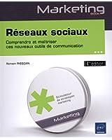 Réseaux sociaux - Comprendre et maîtriser ces nouveaux outils de communication (4ième édition)