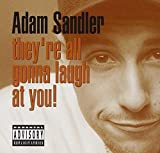 They're All Gonna Laugh at You by ADAM SANDLER (1993-08-02)
