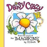 Daisy Crazy: the IMAGIKINS (Volume 2)