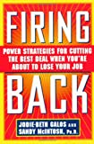 img - for Firing Back: Power Strategies for Cutting the Best Deal When You're About to Lose Your Job book / textbook / text book