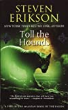 Toll the Hounds: Book Eight of The Malazan Book of the Fallen [Mass Market Paperback]