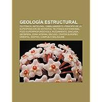 Geología Estructural: Tectónica, Anticli: Tectónica, Anticlinal, Cabalgamiento, Principio de la superposición...