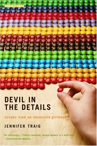 Devil in the Details: Scenes from an Obsessive Girlhood