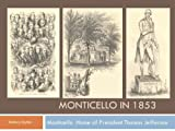 img - for Monticello Home of Thomas Jefferson in 1853 book / textbook / text book