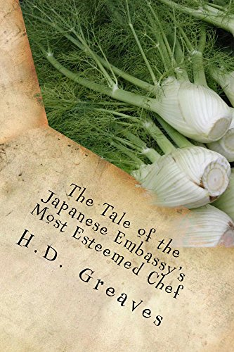 H.D. Greaves - The Tale of the Japanese Embassy's Most Esteemed Chef (English Edition)