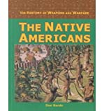 img - for The Native Americans (History of Weapons and Warfare) book / textbook / text book
