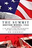 "Ed Conway, ""The Summit: Bretton Woods, 1944"" (Pegasus Books, 2014)"